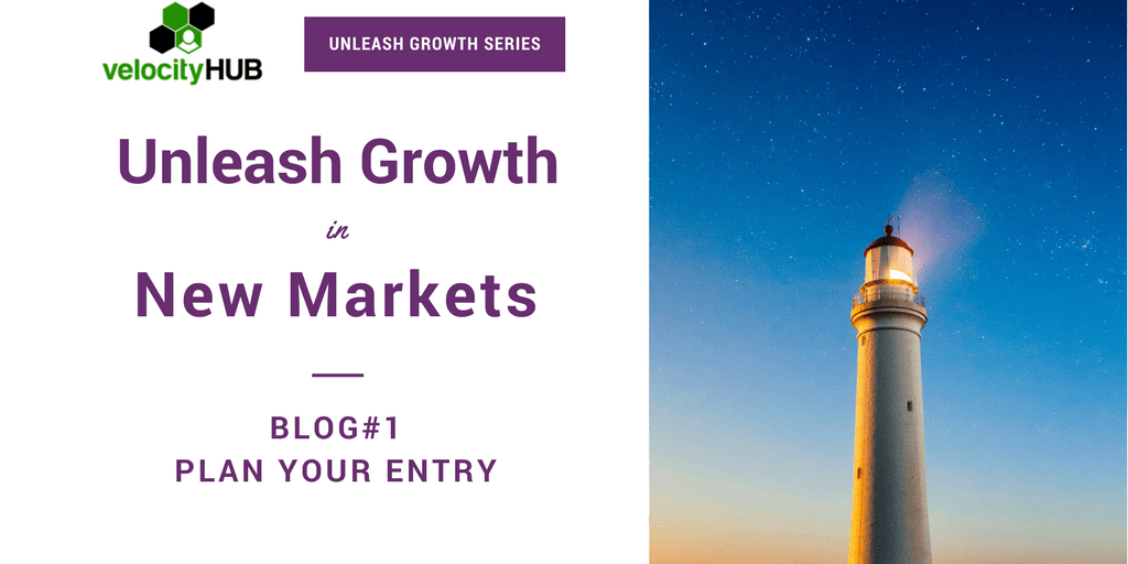 Grow Sales 2X in New or Emerging Markets | Part #1: Plan your Entry